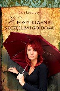 W poszukiwaniu szczęśliwego domu - Ewa Lenarczyk - ebook