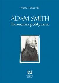 Adam Smith. Ekonomia polityczna