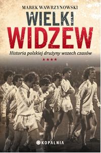 Wielki Widzew - Marek Wawrzynowski - ebook