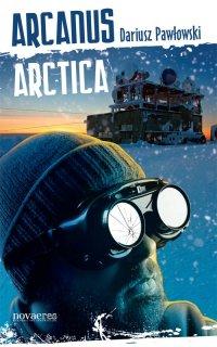 Arcanus Arctica - Dariusz Pawłowski - ebook