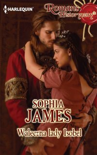 Waleczna lady Isobel - Sophia James - ebook