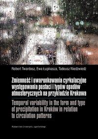 Zmienność i uwarunkowania cyrkulacyjne występowania postaci i typów opadów atmosferycznych na przykładzie Krakowa