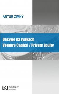 Decyzje na rynkach Venture Capital/Private Equity - Artur Zimny - ebook