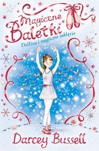 Magiczne baletki. Delfina i magiczne zaklęcie