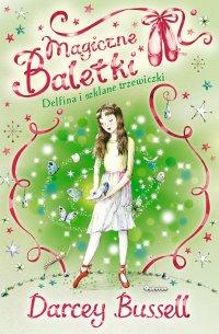Magiczne baletki. Delfina i szklane trzewiczki - Darcey Bussell - ebook