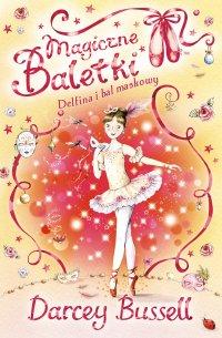 Magiczne baletki. Delfina i bal maskowy - Darcey Bussell - ebook