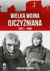 Wielka Wojna Ojczyźniana 1941-1945 - Christian Hartmann - ebook