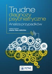 Trudne diagnozy psychiatryczne. Analiza przypadków - Jolanta Rabe-Jabłońska - ebook