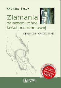 Złamania dalszego końca kości promieniowej: diagnostyka i leczenie - Andrzej Żyluk - ebook