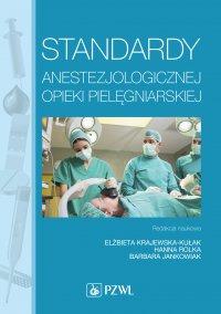 Standardy anestezjologicznej opieki pielęgniarskiej - Elżbieta Krajewska-Kułak - ebook