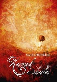 Zamek i skała - Maciej Przybylski - ebook