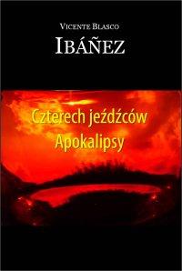 Czterech jeźdźców Apokalipsy - Vicente Blasco Ibanez - ebook