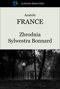Zbrodnia Sylwestra Bonnard - Anatole France - ebook