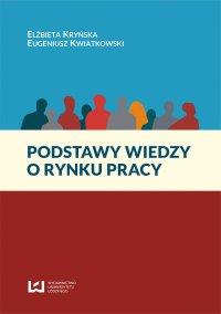 Podstawy wiedzy o rynku pracy - Eugeniusz Kwiatkowski - ebook