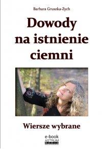 Dowody na istnienie ciemni - Barbara Gruszka-Zych - ebook