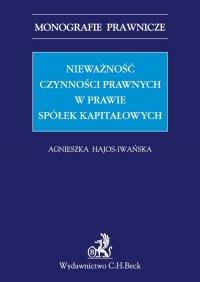 Nieważność czynności prawnych w prawie spółek kapitałowych - Agnieszka Hajos-Iwańska - ebook