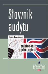 Słownik audytu. Angielsko-polski/Polsko-angielski - Roman Kozierkiewicz - ebook