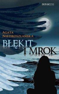 Błękit i mrok - Agata Niedroszlańska - ebook