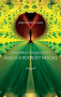 Krajobrazy mojej duszy. Księga II - Jarosław Bzoma - ebook