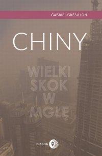 Chiny. Wielki Skok w mgłę - Gabriel Gresillon - ebook