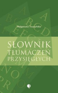 Słownik tłumaczeń przysięgłych - Małgorzata Truszyńska - ebook