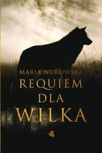 Requiem dla wilka - Maria Nurowska - ebook