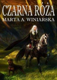Czarna róża - Marta A. Winiarska - ebook