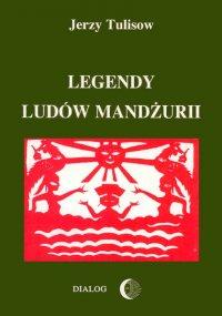 Legendy ludów Mandżurii. Tom I