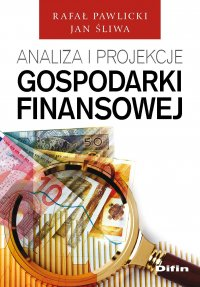 Analiza i projekcje gospodarki finansowej - Rafał Pawlicki - ebook
