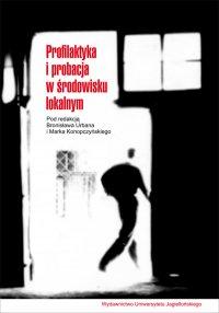 Profilaktyka i probacja w środowisku lokalnym - Bronisław Urban - ebook