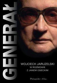 Generał. Wojciech Jaruzelski w rozmowie z Janem Osieckim