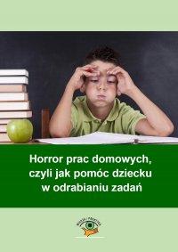 Horror prac domowych, czyli jak pomóc dziecku w odrabianiu zadań