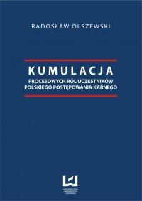 Kumulacja procesowych ról uczestników polskiego postępowania karnego