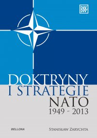 Doktryny i strategie NATO 1949-2013 - Stanisław Zarychta - ebook