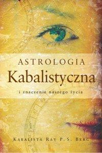 Astrologia Kabalistyczna i znaczenie naszego życia - Rav Berg - ebook