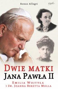 Dwie matki Jana Pawła II