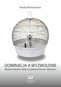 Dominacja a wyzwolenie. Wczesnoszkolny dyskurs podręcznikowy i dziecięcy