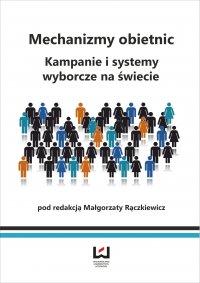 Mechanizmy obietnic. Kampanie i systemy wyborcze na świecie
