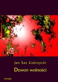Dzwon wolności - Jan Sas Zubrzycki - ebook