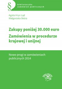 Zakupy do 30 tys. euro. Zamówienia w procedurze krajowej i unijnej. Nowe progi w zamówieniach publicznych 2014