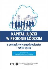 Kapitał ludzki w regionie łódzkim z perspektywy przedsiębiorstw i rynku pracy