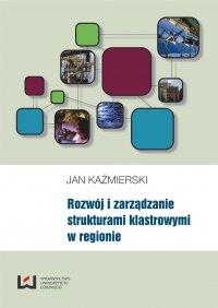 Rozwój i zarządzanie strukturami klastrowymi w regionie