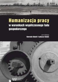 Humanizacja pracy w warunkach współczesnego ładu gospodarczego