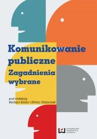 Komunikowanie publiczne Zagadnienia wybrane