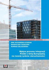 Wpływ procesu integracji Polski z Unią Europejską na rozwój rynków nieruchomości - Ewa Kucharska-Stasiak - ebook