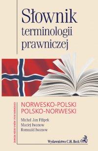Słownik terminologii prawniczej norwesko-polski polsko-norweski - Maciej Iwanow - ebook