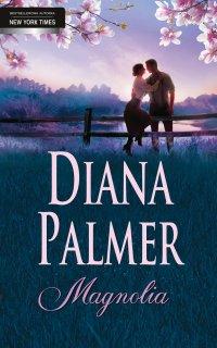 Magnolia - Diana Palmer - ebook