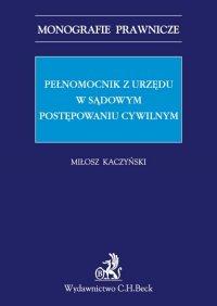 Pełnomocnik z urzędu w sądowym postępowaniu cywilnym - Miłosz Kaczyński - ebook