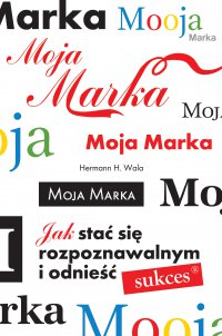 Moja marka - Hermann H. Wala - ebook