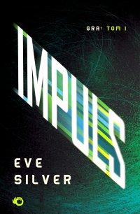 Gra. Tom I. Impuls - Eve Silver - ebook